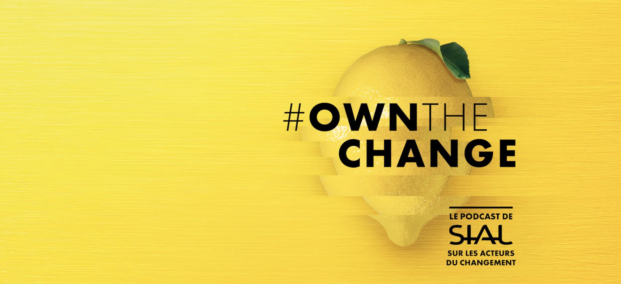 sial-lance-own-the-change-le-podcast-sur-les-acteurs-du-changement